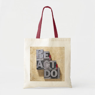 Be, Act , Do Budget Tote Bag