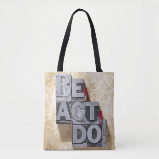 Be, Act , Do Tote Bag