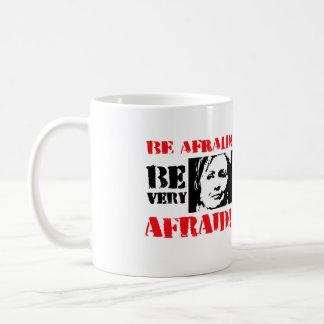 Be afraid Be Very Afraid - Anti Hillary png.png Coffee Mug