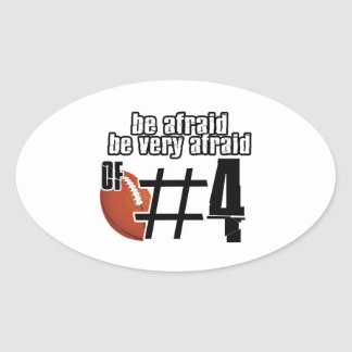 Be afraid of Number 4 Oval Sticker