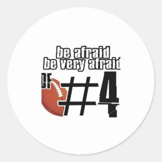Be afraid of Number 4 Round Sticker