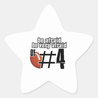 Be afraid of Number 4 Sticker