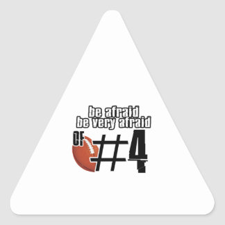 Be afraid of Number 4 Triangle Sticker