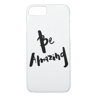 """Be Amazing"" - Inspirational Phone Cover"