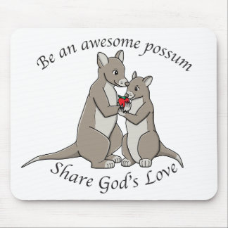 Be an awesome possum - share God's love Mouse Pad