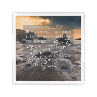 Be Anxious for Nothing  Phil 4:6 Acrylic Tray