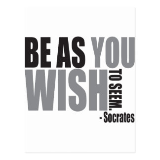 Be as you wish to seem postcard