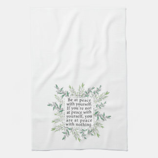 Be At Peace With Yourself Tea Towel