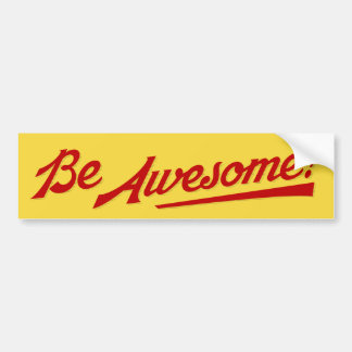 Be Awesome Bumper Sticker Bumper Sticker