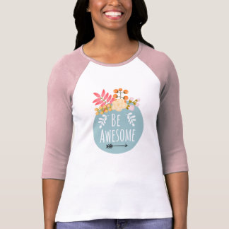 Be Awesome Floral Badge Boho Summer T-Shirt