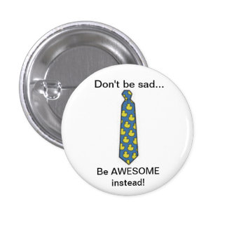 Be awesome instead 3 cm round badge