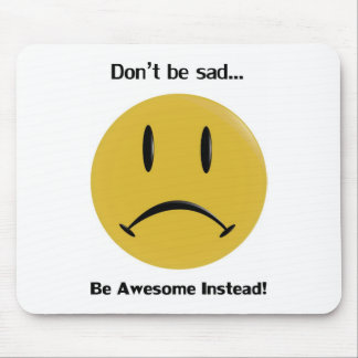 Be Awesome Instead Mouse Mat