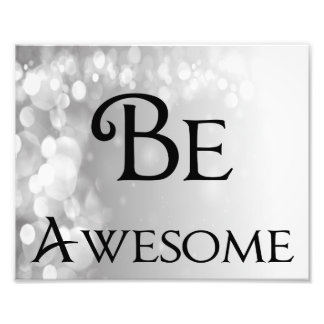 Be Awesome Photo Print 8 x 10 Landscape