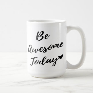 Be Awesome Today <3 Coffee Mug