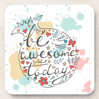 Be Awesome Today Beverage Coaster