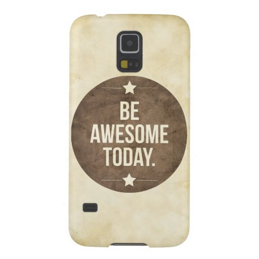 Be awesome today cases for galaxy s5
