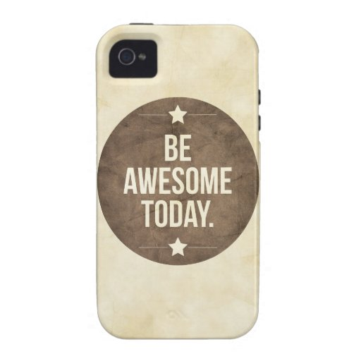 Be awesome today iPhone 4/4S cases