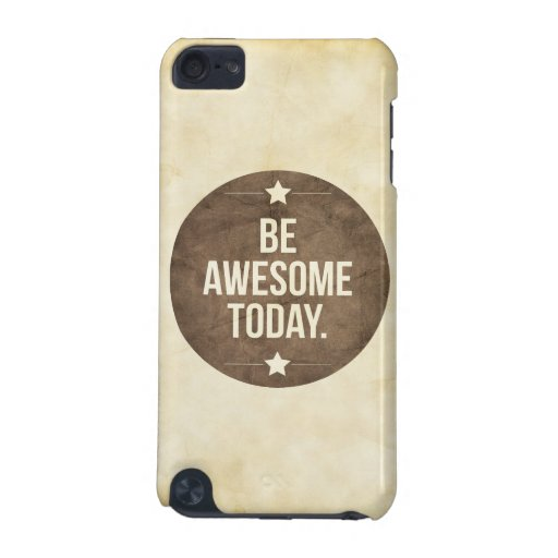 Be awesome today iPod touch (5th generation) cases