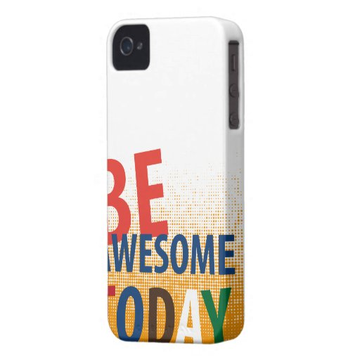 be awesome today Case-Mate iPhone 4 case