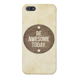 Be awesome today cover for iPhone 5/5S
