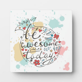 Be Awesome Today Display Plaque
