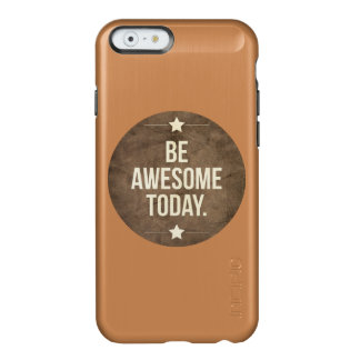 Be awesome today incipio feather® shine iPhone 6 case