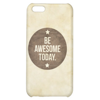 Be awesome today iPhone 5C case