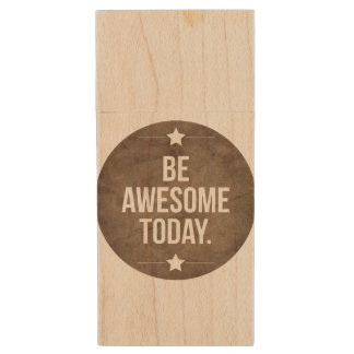 Be awesome today wood USB 2.0 flash drive