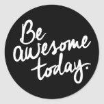 Be Awesome Today Motivation Round Sticker