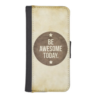 Be awesome today iPhone 5 wallets