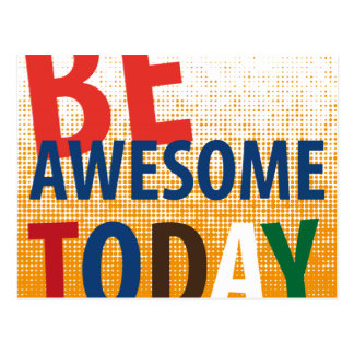 be awesome today postcard