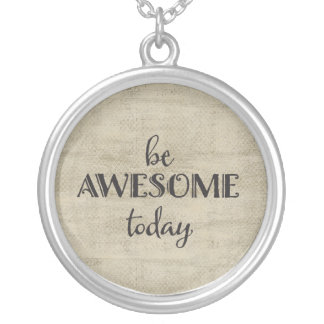 Be Awesome Today Round Pendant Necklace