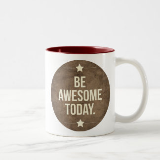 Be awesome today Two-Tone coffee mug