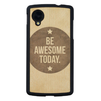 Be awesome today carved® maple nexus 5 slim case