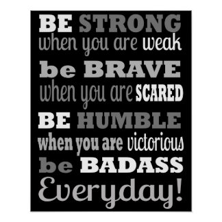 Be Badass...Everyday - Poster / Print