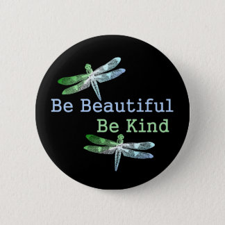 Be Beautiful, Be Kind Dragonflies Round 6 Cm Round Badge