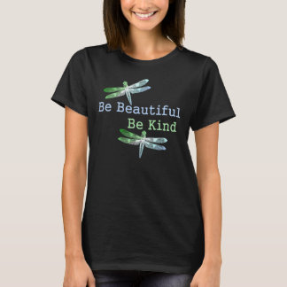 Be Beautiful, Be Kind Dragonflies T-Shirt