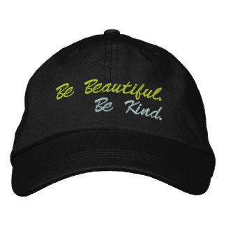 Be Beautiful.  Be Kind Embroidered Baseball Cap