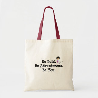 Be Bold.  Be Adventurous.  Be You. Chick-E Bag