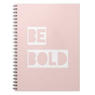 Be Bold - Blush Pink Inspiring Quote Spiral Notebook