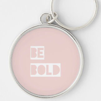 Be Bold - Blush Pink Positive Words Gift Key Chains
