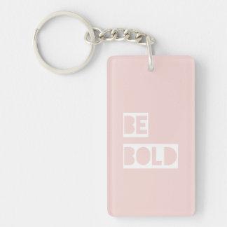 Be Bold - Blush Pink Positive Words Gift Single-Sided Rectangular Acrylic Key Ring