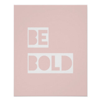 Be Bold - Blush Pink Wise Words Gifts Posters