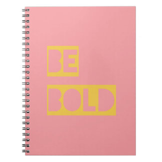 Be Bold Inspirational Quote Pink Yellow Notebooks