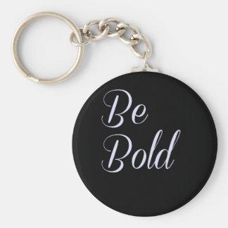 """Be Bold"" Motivational Design Black Background Key Ring"