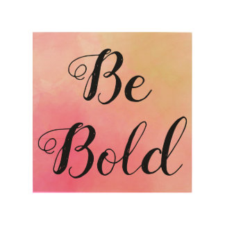 be bold, motivational wall art