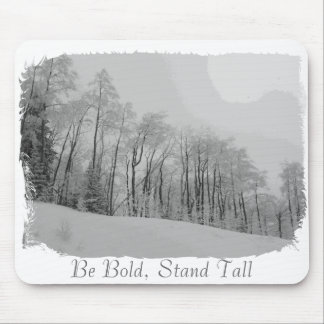 Be Bold, Stand Tall Mousepad