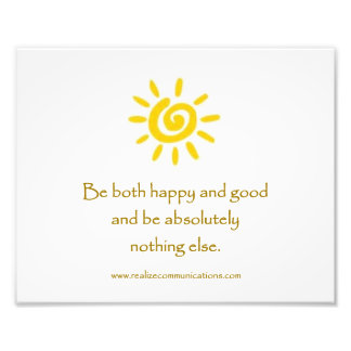 Be Both Happy and Good PRINT Photo