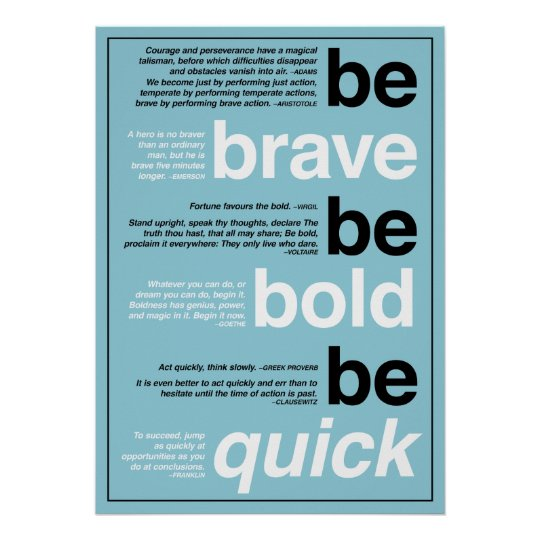 Be Brave. Be Bold. Be Quick. Motivational Quotes