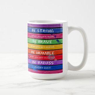 BE BRAVE. Be Strong.- Rainbow - MUG 2